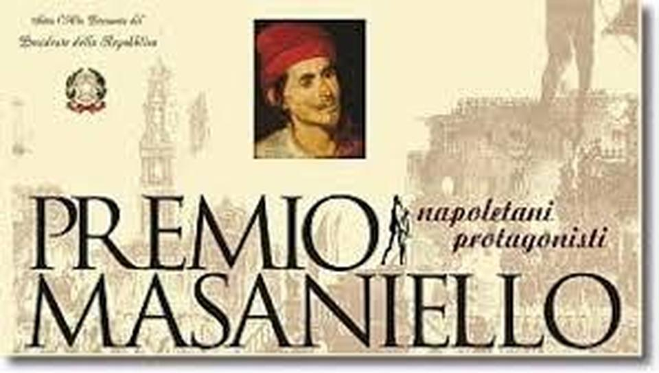 Napoli:XIII edizione del prestigioso Premio Masaniello,Napoletani protagonisti