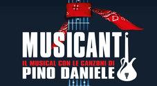 «Musicanti», il musical omaggio a Pino Daniele in regalo con il Mattino martedì 27 novembre