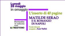 Il Mattino presenta il Premio letterario Matilde Serao: lunedì inserto speciale in edicola