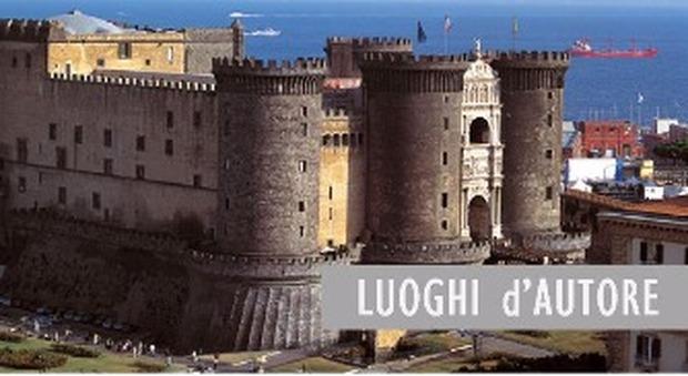 Napoli e i suoi «Luoghi d'autore» con De Core al Maschio Angioino
