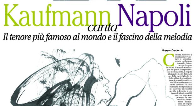 Kaufmann a Napoli. Lunedì e martedì due inserti speciali de Il Mattino