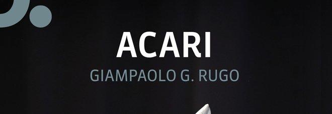 Giampaolo Rugo, dal Nastro d'Argento al primo libro «Acari»