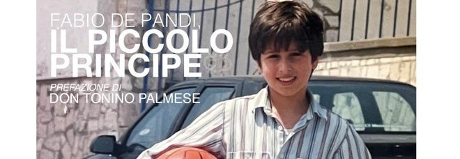 Fabio De Pandi, il piccolo principe: la prefazione di don Tonino Palmese