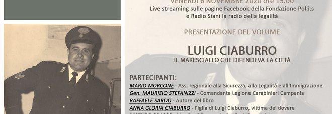 «Luigi Ciaburro, il maresciallo che difendeva la città»: presentazione in streaming