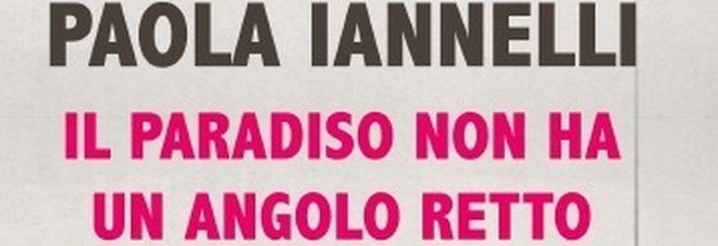 Il paradiso non ha un angolo retto, il romanzo d'esordio di Paola Iannelli, in una Napoli fuori da stereotipi